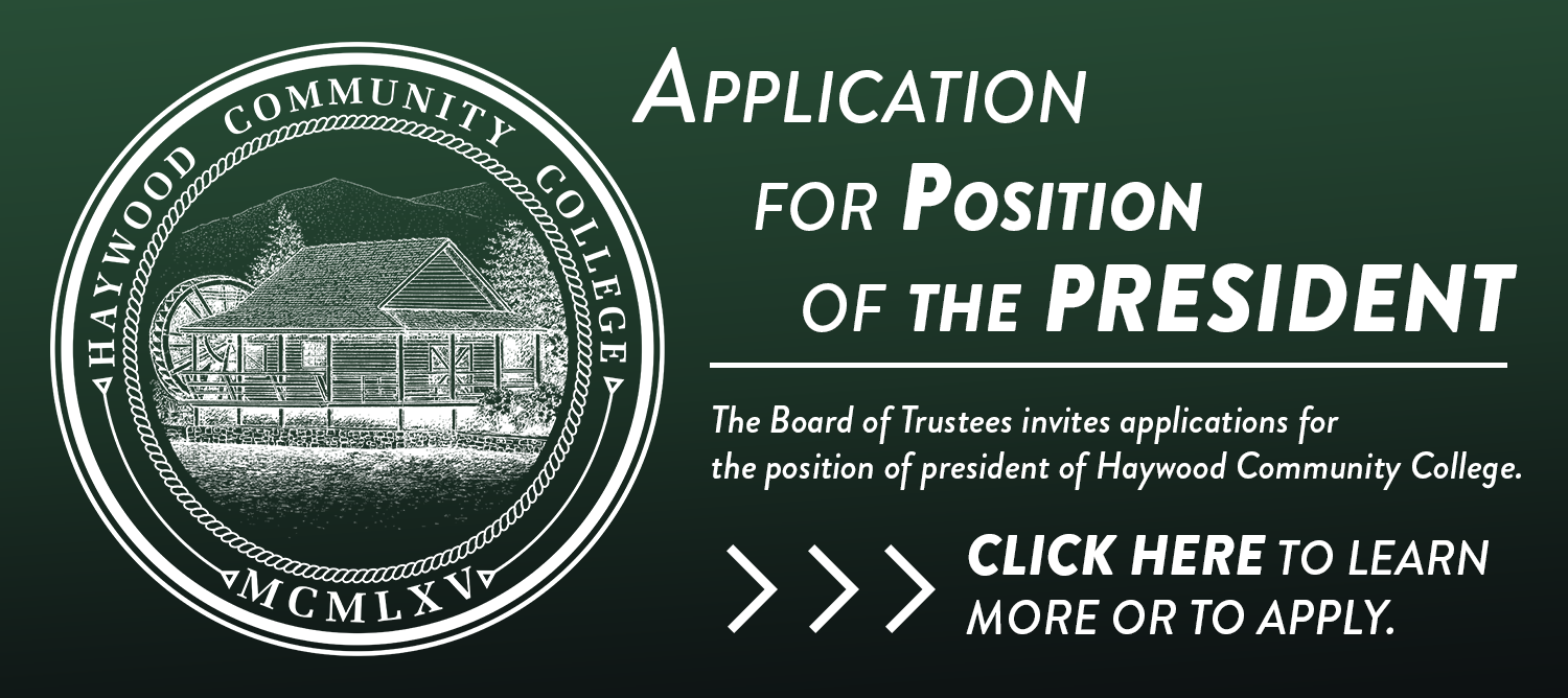 Haywood Community College is accepting applications for the position of president.  Follow the linked image for more information and to apply.