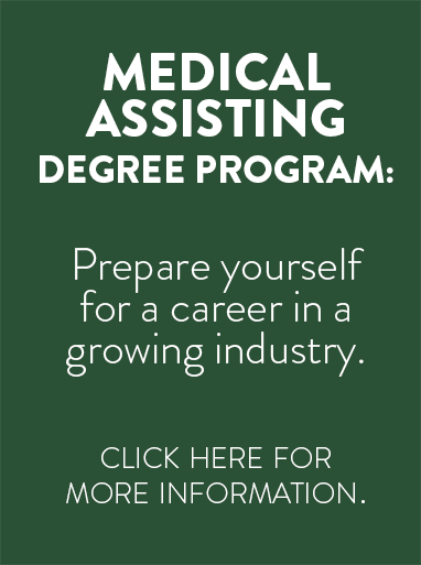 Medical Assisting Degree Program: Prepare yourself for a career in a growing industry.  Click here for more information.