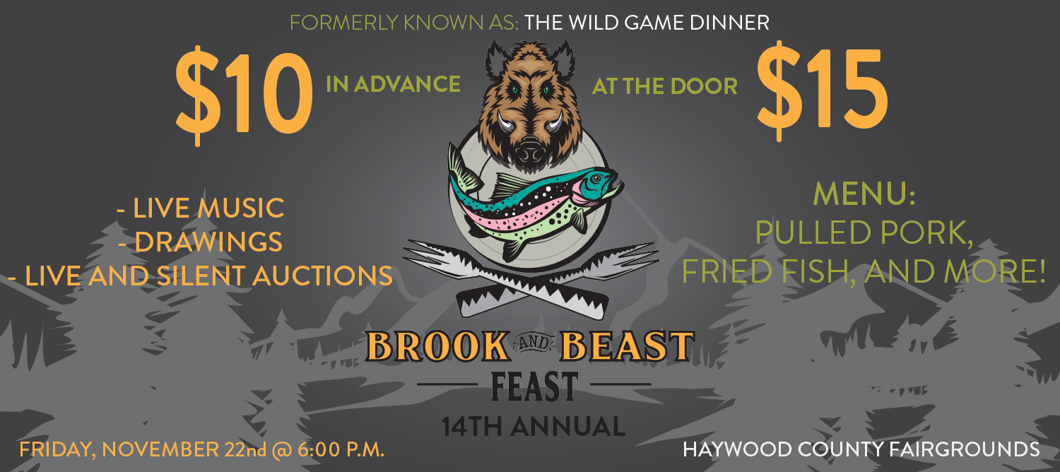 Tickets are on sale for the Brook and Beast Feast on Friday, November 22nd at 6pm.  For more information see our post at https://www.haywood.edu/news/2019-10-09/wildlife-club-to-host-14th-annual-brook-and-beast-feast-november-22
