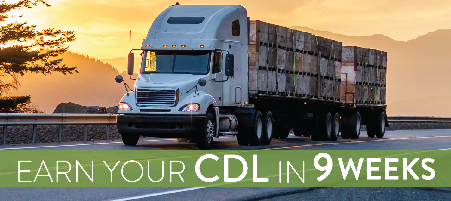 Tractor Trailer pulling double trailers, sun setting on mountain ridges in the background. Text on image, Earn your CDL (commercial drivers license) in 9 weeks.