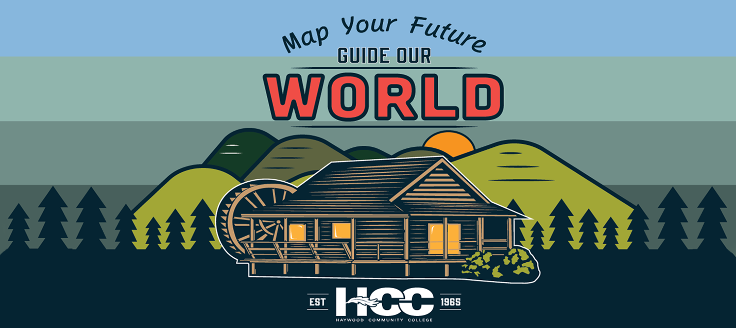 Map your future, guide our world. Haywood Community College