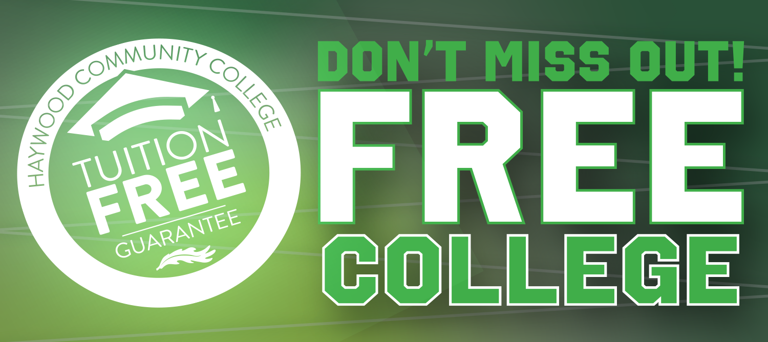 Don't miss out on free college. Tuition Free Guarantee at Haywood Community College
